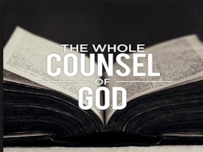 The Whole Counsel of God Part 1